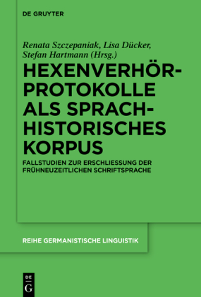Hexenverhörprotokolle als sprachhistorisches Korpus