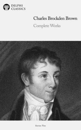 Delphi Complete Works of Charles Brockden Brown (Illustrated)