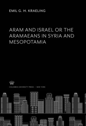 Aram and Israel or the Aramaeans in Syria and Mesopotamia