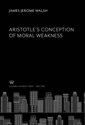 Aristotle'S Conception of Moral Weakness