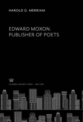 Edward Moxon. Publisher of Poets