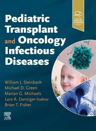 Pediatric Transplant and Oncology Infectious Diseases E-Book
