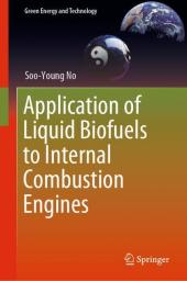 Application of Liquid Biofuels to Internal Combustion Engines