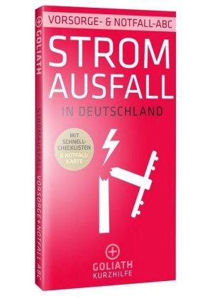 Stromausfall in Deutschland - Vorsorge- & Notfall-ABC