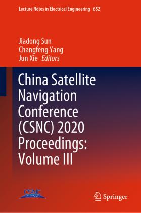China Satellite Navigation Conference (CSNC) 2020 Proceedings: Volume III