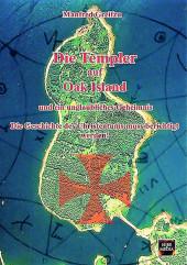 Die Templer auf Oak Island und ein unglaubliches Geheimnis