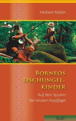 Borneos Dschungelkinder