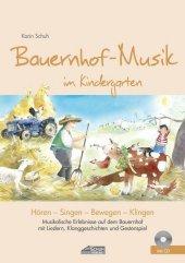 Bauernhof-Musik im Kindergarten (inkl. CD), m. 1 Audio-CD