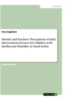 Parents' and Teachers' Perceptions of Early Intervention Services for Children with Intellectual Disability in Saudi Ara