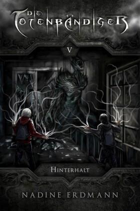 Die Totenbändiger - Band 5: Hinterhalt