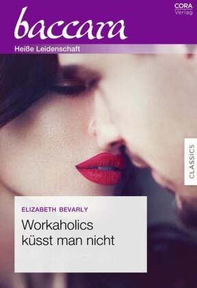 Workaholics küsst man nicht