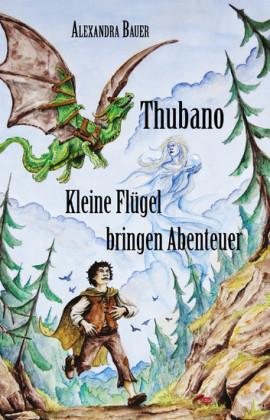 Thubano - Kleine Flügel bringen Abenteuer