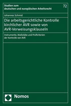 Die arbeitsgerichtliche Kontrolle kirchlicher AVR sowie von AVR-Verweisungsklauseln