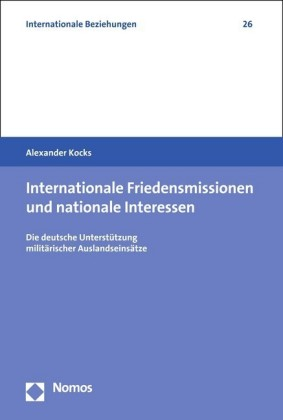 Internationale Friedensmissionen und nationale Interessen