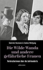 Die wilde Wanda und andere gefährliche Frauen