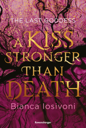 The Last Goddess: A Kiss Stronger Than Death Cover