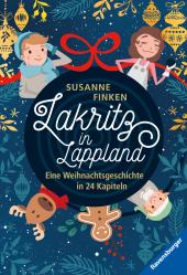 Lakritz in Lappland - Eine Weihnachtsgeschichte in 24 Kapiteln