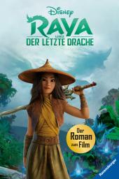 Disney Raya und der letzte Drache: Der Roman zum Film Cover