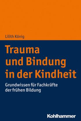 Trauma und Bindung in der Kindheit