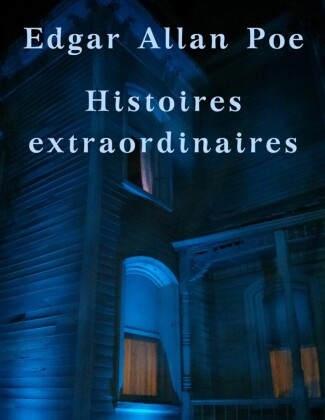 Histoires extraordinaires de Edgar Allan Poe
