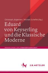 Eduard von Keyserling und die Klassische Moderne