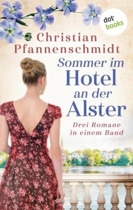 Sommer im Hotel an der Alster: Drei Romane in einem Band