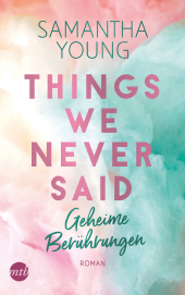 Things We Never Said - Geheime Berührungen