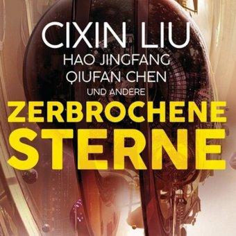 Zerbrochene Sterne: Erzählungen - Mit einer bislang unveröffentlichten Story von Cixin Liu, 1 Audio-CD, MP3