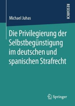Die Privilegierung der Selbstbegünstigung im deutschen und spanischen Strafrecht