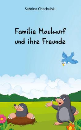 Familie Maulwurf und ihre Freunde