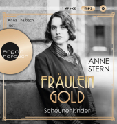 Fräulein Gold - Scheunenkinder, 1 Audio-CD, MP3
