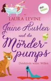 Jaine Austen und die Mörderpumps: Detektivin wider Willen