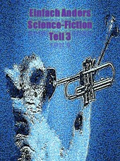 Einfach Anders Science-Fiction Teil 3