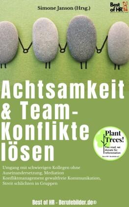 Achtsamkeit & Team-Konflikte lösen