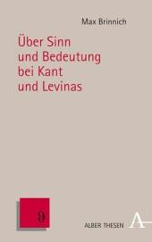 Über Sinn und Bedeutung bei Kant und Levinas