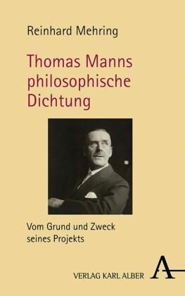 Thomas Manns philosophische Dichtung