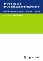 Psychologie und Psychopathologie für Hebammen