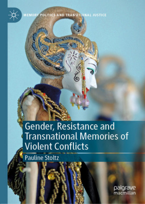 Gender, Resistance and Transnational Memories of Violent Conflicts