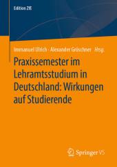 Praxissemester im Lehramtsstudium in Deutschland: Wirkungen auf Studierende