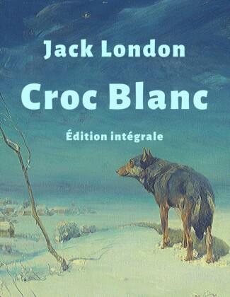 Croc-Blanc (Édition intégrale)