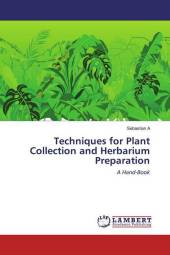 Techniques for Plant Collection and Herbarium Preparation