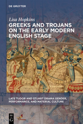 Greeks and Trojans on the Early Modern English Stage