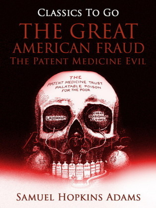 The Great American Fraud / The Patent Medicine Evil