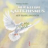 Der kleine Katechismus auf Saarländisch