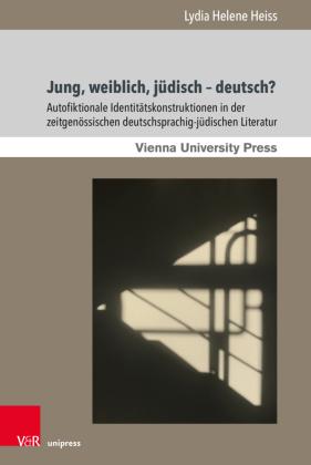 Heiss, Lydia Helene: Jung, weiblich, jüdisch - deutsch?