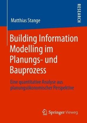 Building Information Modelling im Planungs- und Bauprozess