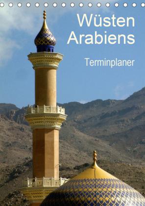 Wüsten Arabiens (Tischkalender 2021 DIN A5 hoch)