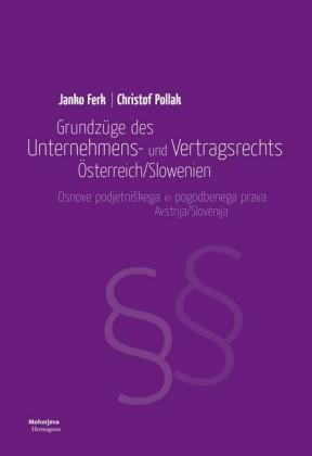 Grundzüge des Unternehmens- und Vertragsrechts Österreich/Slowenien