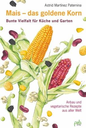 Mais - das goldene Korn