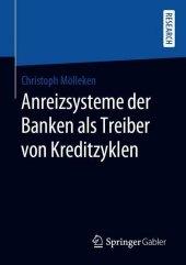 Anreizsysteme der Banken als Treiber von Kreditzyklen